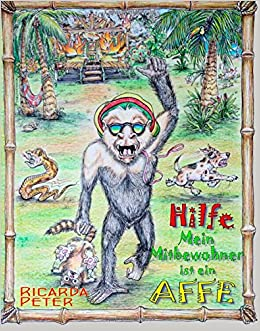 Hilfe Mein Mitbewohner Ist Ein Affe Amazon De Ricarda Peter Bucher