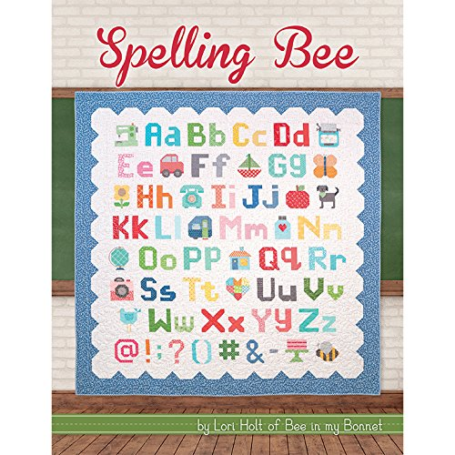 Spelling Bee By Lori Holt Of Bee In My Bonnet   Quilting Pattern Book