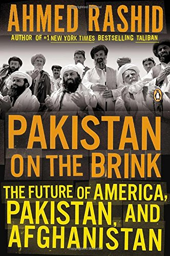 Pakistan On The Brink  The Future Of America  Pakistan  And Afghanistan