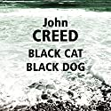 Black Cat Black Dog Audiobook by John Creed Narrated by Seán Barrett