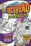 The Incredible Rockhead vs Papercut!, Scott Nickel, 1434219763