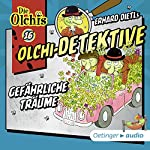 Gefährliche Träume (Olchi-Detektive 16) | Erhard Dietl,Barbara Iland-Olschewski