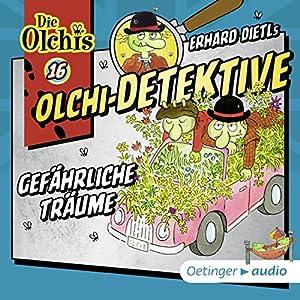 Gefährliche Träume (Olchi-Detektive 16) Hörspiel