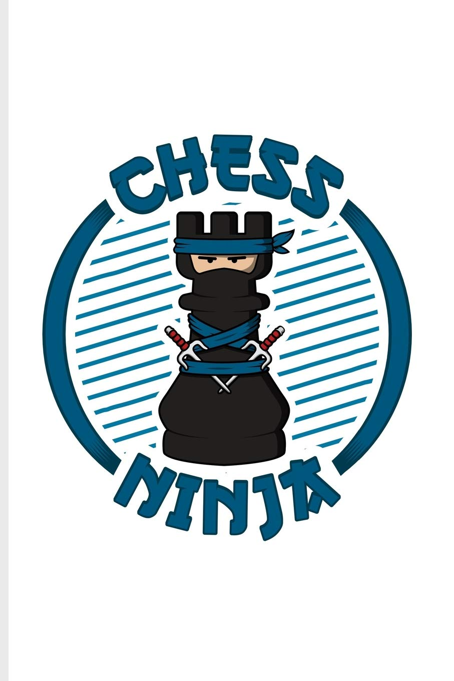 Chess Ninja: Funny Fighting Rook Piece Journal For Player ...