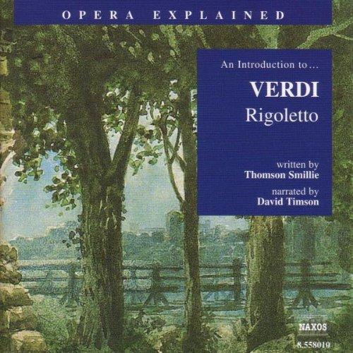 Rigoletto: An Introduction to Verdi's Opera (Opera Explained)
