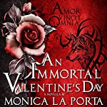An Immortal Valentine's Day: The Immortals, Book 5 | Monica La Porta