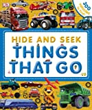 Hide and Seek Things That Go, Dorling Kindersley Publishing Staff, 1465409319