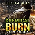 Chemical Burn: The Endgame Trilogy, Volume 1 Audiobook by Quincy J. Allen Narrated by Bryan Patrick Jones