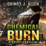 Chemical Burn: The Endgame Trilogy, Volume 1 | Quincy J. Allen