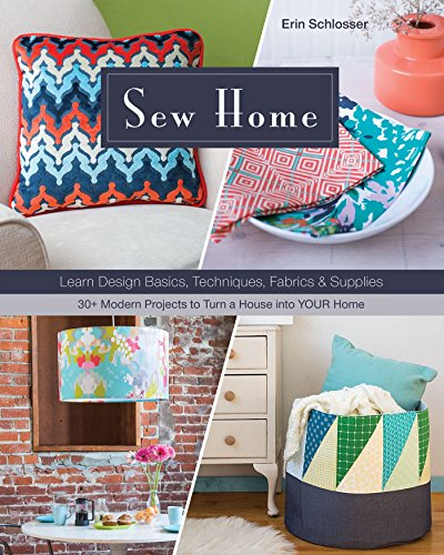 Sew Home: Learn Design Basics, Techniques, Fabrics & Supplies  - 30+ Modern Projects to Turn a House into YOUR (How To Sew Window Valance)