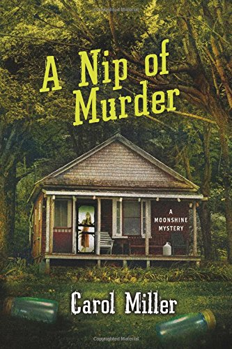 A Nip of Murder: A Moonshine Mystery (Moonshine Mystery Series)