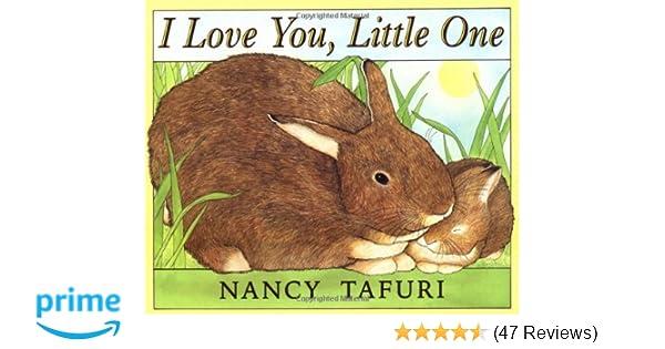 I Love You Little One Nancy Tafuri 9780439137461 Amazoncom Books