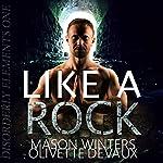 Like a Rock: Disorderly Elements, Book 1 | Mason Winters,Olivette Devaux