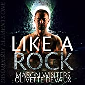 Like a Rock: Disorderly Elements, Book 1 | Mason Winters, Olivette Devaux