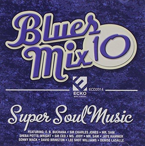 Blues Mix 10: Super Soul Music -  Ecko, 2014