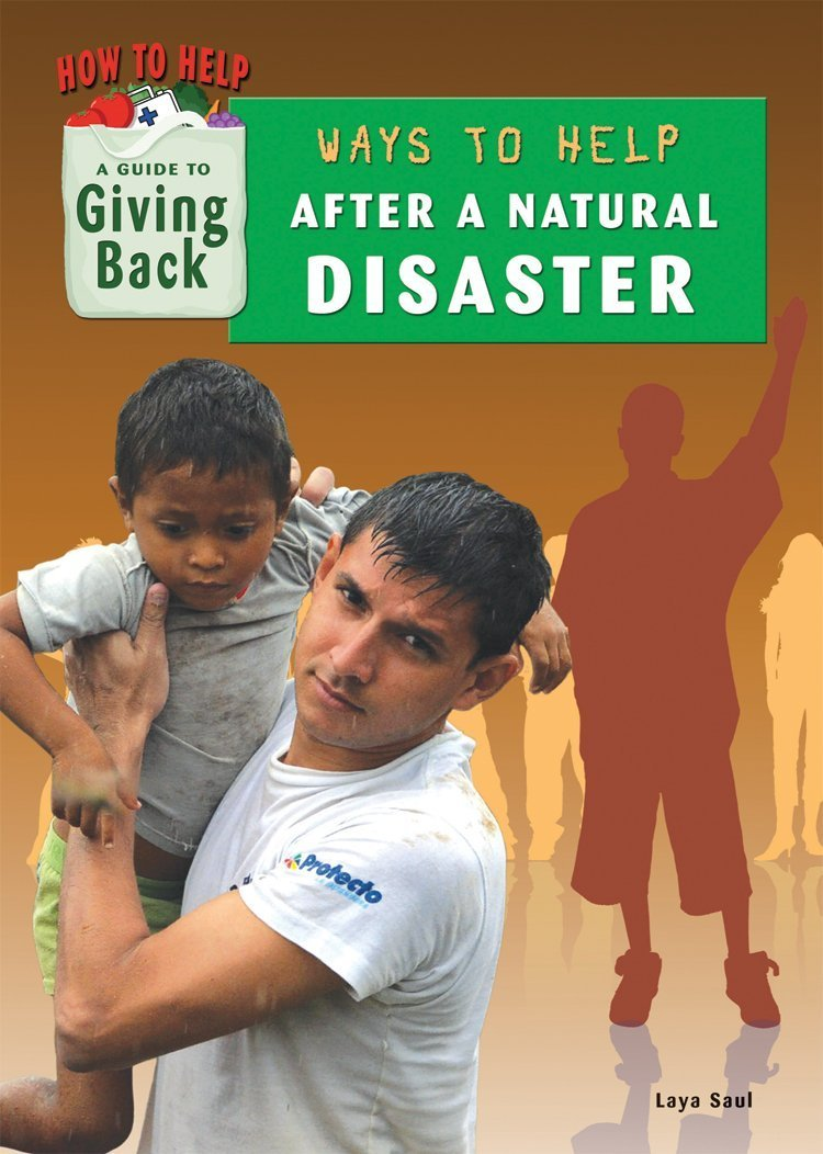 Ways to Help After a Natural Disaster (How to Help: A Guide to Giving Back)