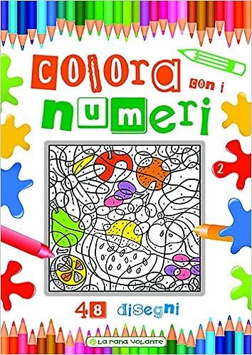 Amazonit Colora Con I Numeri 48 Disegni Ediz Illustrata