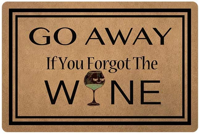 """Wine Doormat Sayings If You Forgot The Wine,Go Away Funny Doormat Custom Home Living Decor Housewares Rugs and Mats State Indoor Gift Ideas Washable Fabric Top 23.6""""(W) X 15.7""""(L)"""