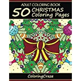 Adult Coloring Book: 50 Christmas Coloring Pages, Coloring Books For Adults Series By ColoringCraze (Christmas Collection)