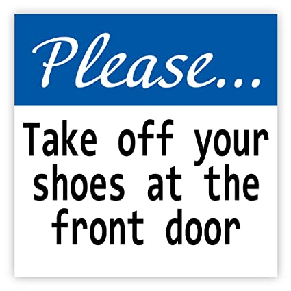 e97a4bf579b8 Amazon.com  Please take off your shoes at the front door sticker decal 4