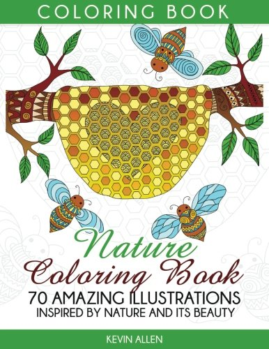 Download Nature Coloring Book: 70 Amazing Illustrations Inspired by Nature and Its Beauty (coloring book, adult coloring book, nature coloring book) PDF