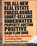 img - for The All-New Real Estate Foreclosure, Short-Selling, Underwater, Property Auction, Positive Cash Flow Book: Your Ultimate Guide to Making Money in a Crashing Market Paperback August 7, 2009 book / textbook / text book