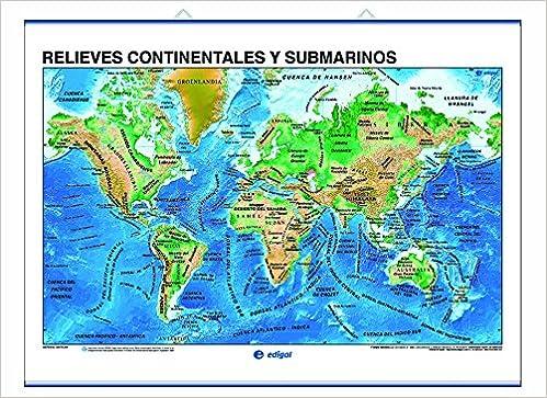 Relieves Continentales Y Submarinos Placas Tect Nicas S A Edigol