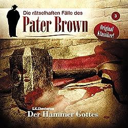 Der Hammer Gottes (Die rätselhaften Fälle des Pater Brown 3)