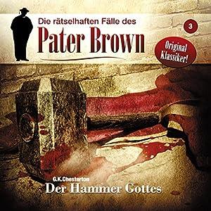 Der Hammer Gottes (Die rätselhaften Fälle des Pater Brown 3) Hörspiel