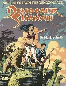 Dinosaur Shaman: Nine Tales from the Xenozoic Age