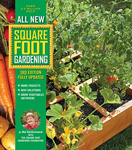 All New Square Foot Gardening, 3rd Edition, Fully Updated MORE Projects - NEW Solutions - GROW Vegetables Anywhere [Bartholomew, Mel - Square Foot Gardening Foundation] (Tapa Blanda)