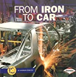 From Iron to Car, Shannon Zemlicka, Shannon Knudsen, 0822507501