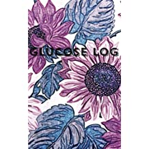 """Glucose Log: Purple Flowers Glucose Monitoring Log: Type 1 & Type 2   Portable & Compact 5"""" x 8""""   Diabetes, Blood Sugar Diary   Daily Readings For 52 ... Notes, Appointment Log (Health) (Volume 20)"""