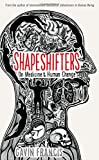 img - for Shapeshifters: On Medicine & Human Change (Wellcome) book / textbook / text book
