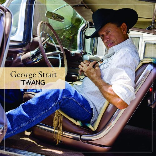 "George Strait New Album ""Twang"" - Page 2 61SdHhAgxsL"