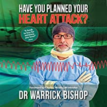 Have You Planned Your Heart Attack: This Book May Save Your Life Audiobook by Warrick Bishop Narrated by Kyle Jackson