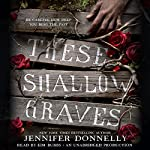These Shallow Graves | Jennifer Donnelly