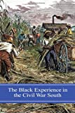 The Black Experience in the Civil War South, Stephen V. Ash, 0275985245