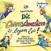 Die Chaosschwestern legen los! (Die Chaosschwestern 1) | Dagmar H. Mueller