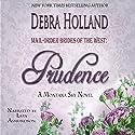 Mail-Order Brides of the West, Book 4: Prudence: Mail-Order Brides of the West, Book 4 Hörbuch von Debra Holland Gesprochen von: Lara Asmundson