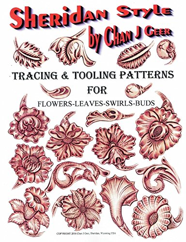 NEW! Sheridan Style Patterns for Flowers & Leaves by Chan Geer (Leather Designs) - Leather Carving Designs