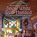 Snow White Red-Handed Audiobook by Maia Chance Narrated by Tanya Eby