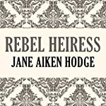 Rebel Heiress | Jane Aiken Hodge