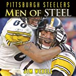 Pittsburgh Steelers: Men of Steel | Jim Wexell