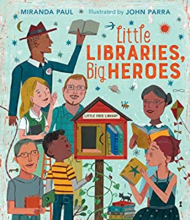 Book Cover: Little Libraries, Big Heroes