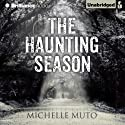 The Haunting Season Audiobook by Michelle Muto Narrated by Tavia Gilbert