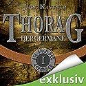 Thorag der Germane (Die Saga der Germanen 1) Hörbuch von Jörg Kastner Gesprochen von: Josef Vossenkuhl