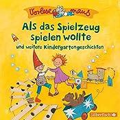 Als das Spielzeug spielen wollte und weitere Kindergartengeschichten (Vorlesemaus) | Luise Holthausen