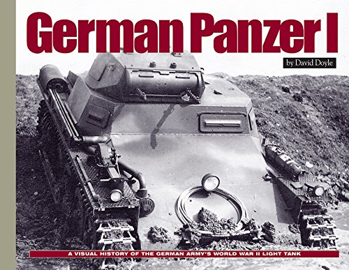 German Army Wwii - German Panzer I: A Visual History of the German Army's WWII Early Light Tank (Visual History Series)