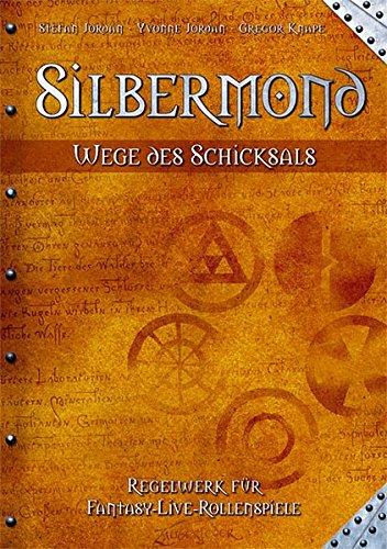 Silbermond - Wege des Schicksals.  Regelwerk für Fantasy-Live-Rollenspiele